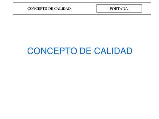 CONCEPTO DE CALIDAD