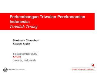 Perkembangan Triwulan Perekonomian Indonesia: Terbitlah Terang