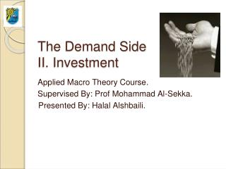 The Demand Side  II. Investment