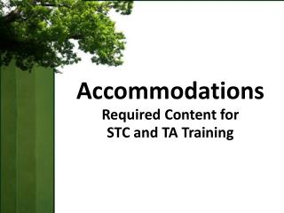 Accommodations Required Content for  STC and TA Training