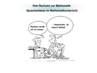 Vom Rechnen zur Mathematik   Sprachanl sse im Mathematikunterricht