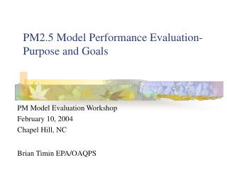 PM2.5 Model Performance Evaluation- Purpose and Goals