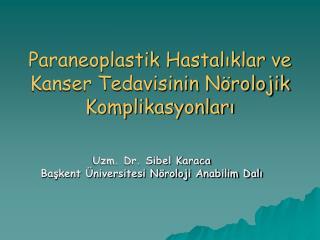 Paraneoplastik Hastaliklar ve Kanser Tedavisinin N rolojik Komplikasyonlari