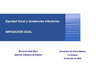 Equidad fiscal y tendencias tributarias   IMPOSICI N DUAL