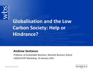 Globalisation and the Low Carbon Society: Help or Hindrance