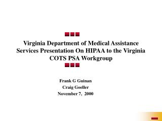 Virginia Department of Medical Assistance Services Presentation On HIPAA to the Virginia COTS PSA Workgroup