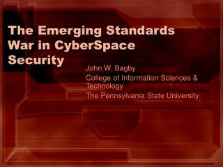 The Emerging Standards War in CyberSpace Security