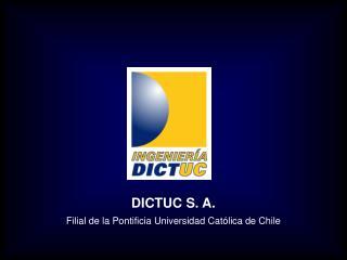 DICTUC S. A. Filial de la Pontificia Universidad Cat lica de Chile