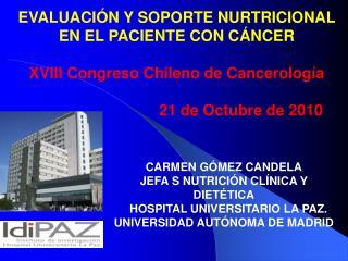 EVALUACI N Y SOPORTE NURTRICIONAL EN EL PACIENTE CON C NCER  XVIII Congreso Chileno de Cancerolog a