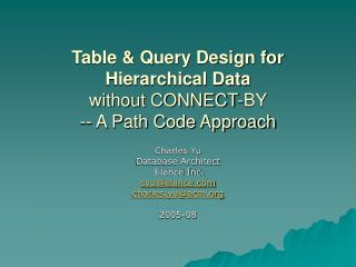 Table  Query Design for Hierarchical Data  without CONNECT-BY  -- A Path Code Approach