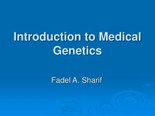 Introduction to Medical Genetics