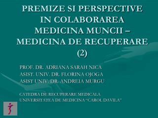 PREMIZE SI PERSPECTIVE IN COLABORAREA MEDICINA MUNCII   MEDICINA DE RECUPERARE  2