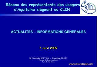 ACTUALITES   INFORMATIONS GENERALES     7 avril 2009   Dr Christophe GAUTIER   -    Dominique PILLES Antenne R gionale A