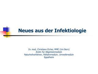 Neues aus der Infektiologie