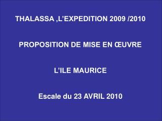 THALASSA ,L EXPEDITION 2009