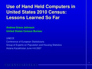 Use of Hand Held Computers in United States 2010 Census: Lessons Learned So Far