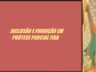 INCLUS O E FUNDI  O EM          PR TESE PARCIAL FIXA