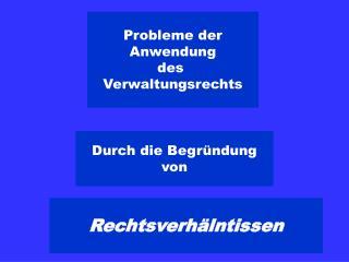 Probleme der Anwendung des  Verwaltungsrechts