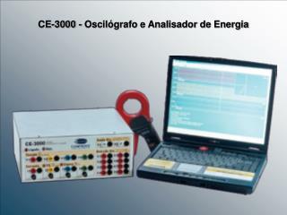 CE-3000 - Oscil grafo e Analisador de Energia