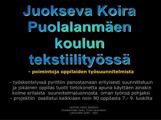 Juokseva Koira Puolalanm en koulun tekstiility ss