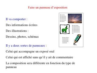 Faire un panneau d exposition  Il va comporter : Des informations  crites Des illustrations :  Dessins, photos, sch mas