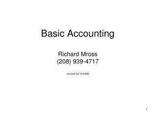 Basic Accounting  Richard Mross 208 939-4717  revised 02