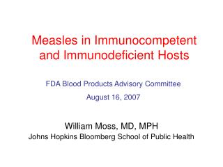 Measles in Immunocompetent and Immunodeficient Hosts