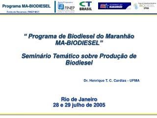 Programa de Biodiesel do Maranh o  MA-BIODIESEL   Semin rio Tem tico sobre Produ  o de Biodiesel