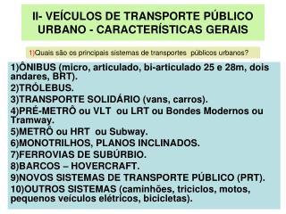 II- VE CULOS DE TRANSPORTE P BLICO - CARACTER STICAS GERAIS