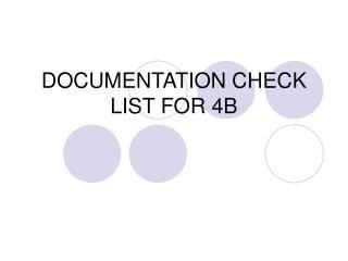 DOCUMENTATION CHECK LIST FOR 4B