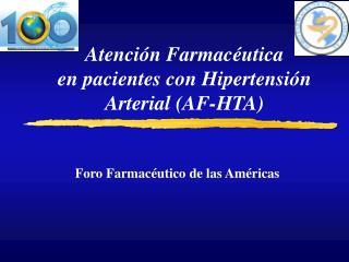 Atenci n Farmac utica  en pacientes con Hipertensi n Arterial AF-HTA