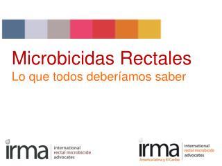 Microbicidas Rectales Lo que todos deber amos saber