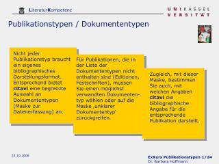 Nicht jeder Publikationstyp braucht ein eigenes bibliographisches Darstellungsformat. Entsprechend bietet citavi eine be