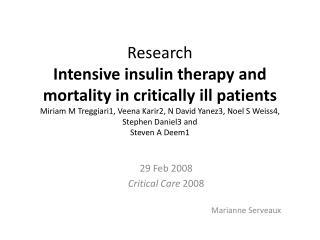 Research Intensive insulin therapy and mortality in critically ill patients Miriam M Treggiari1, Veena Karir2, N David Y