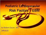 Pediatric Cardiovascular Risk Factors   EBM