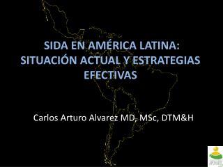SIDA EN AM RICA LATINA: SITUACI N ACTUAL Y ESTRATEGIAS EFECTIVAS