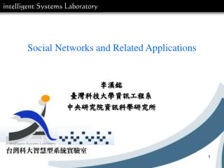 Social Networks and Related Applications
