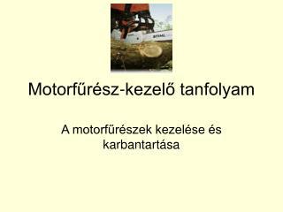 Motorfur sz-kezelo tanfolyam