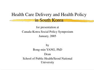 Health Care Delivery and Health Policy in South Korea