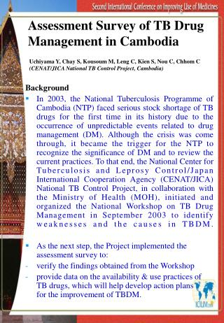 Assessment Survey of TB Drug Management in Cambodia   Uchiyama Y, Chay S, Kousoum M, Leng C, Kien S, Nou C, Chhom C