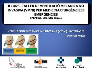 VENTILACI N MEC NICA NO INVASIVA VMNI : INTERFASES