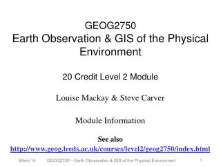 GEOG2750  Earth Observation  GIS of the Physical Environment  20 Credit Level 2 Module