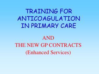 TRAINING FOR  ANTICOAGULATION IN PRIMARY CARE