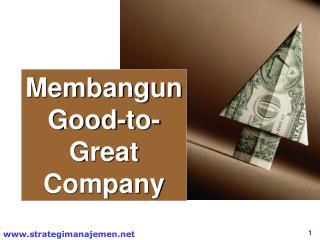 Membangun Good-to-Great Company