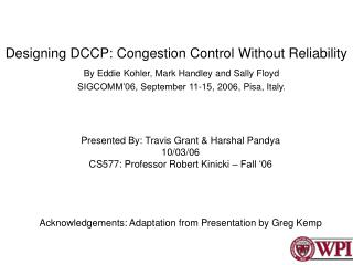 Designing DCCP: Congestion Control Without Reliability
