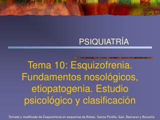 Tema 10: Esquizofrenia. Fundamentos nosol gicos, etiopatogenia. Estudio psicol gico y clasificaci n