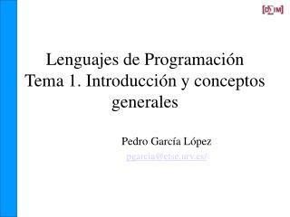 Lenguajes de Programaci n Tema 1. Introducci n y conceptos generales