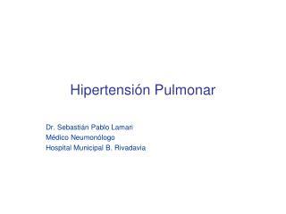 Hipertensi n Pulmonar
