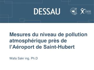Mesures du niveau de pollution atmosph rique pr s de l A roport de Saint-Hubert