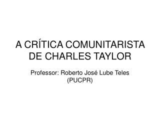 A CR TICA COMUNITARISTA DE CHARLES TAYLOR